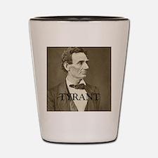 Tyrant Shot Glass
