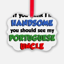 Handsome Portuguese Uncle Ornament