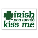 Irish You Would Kiss Me Rectangle Sticker