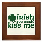 Irish You Would Kiss Me Framed Tile