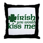 Irish You Would Kiss Me Throw Pillow