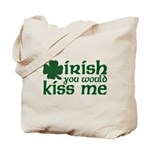Irish You Would Kiss Me Tote Bag