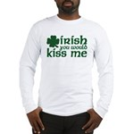 Irish You Would Kiss Me Long Sleeve T-Shirt