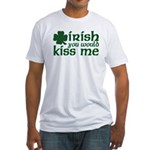 Irish You Would Kiss Me Fitted T-Shirt