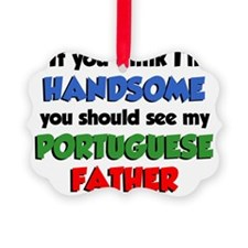 Handsome Portuguese Father Ornament
