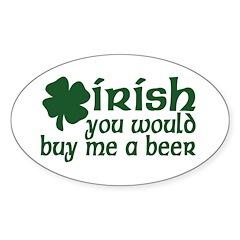 Irish Buy Me a Beer Shamrock Oval Decal