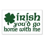 Irish Go Home With Me Rectangle Sticker