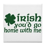 Irish Go Home With Me Tile Coaster