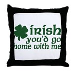 Irish Go Home With Me Throw Pillow