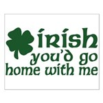 Irish Go Home With Me Small Poster