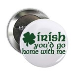 Irish Go Home With Me Button