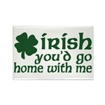 Irish Go Home With Me Rectangle Magnet