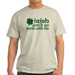Irish Go Home With Me Light T-Shirt