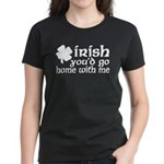 Irish Go Home With Me Women's Dark T-Shirt