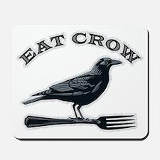 eat crow Mousepad
