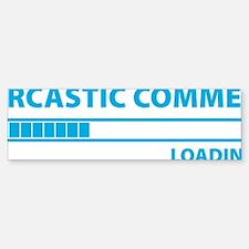 loadingComment3 Bumper Bumper Sticker