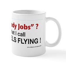 Shovel Ready Jobs?  thats what I call B Mug