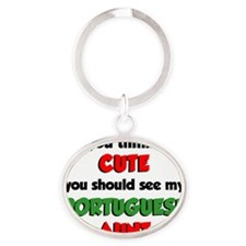 Think Im Cute Portuguese Aunt Oval Keychain