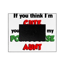 Think Im Cute Portuguese Aunt Picture Frame