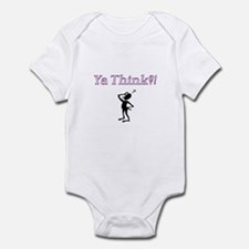 Ya Think?! Infant Bodysuit