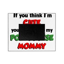 Think Im Cute Portuguese Mommy Picture Frame