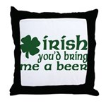 Irish Bring Me a Beer Throw Pillow