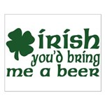 Irish Bring Me a Beer Small Poster