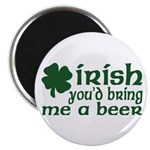 Irish Bring Me a Beer Magnet