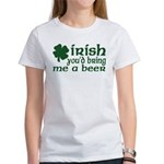 Irish Bring Me a Beer Women's T-Shirt