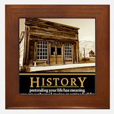 History demotivational poster Framed Tile