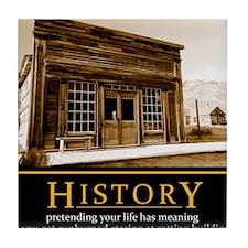 History demotivational poster Tile Coaster
