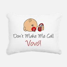 Dont Make Me Call Vovo Rectangular Canvas Pillow
