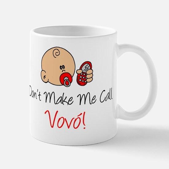 Dont Make Me Call Vovo Mug