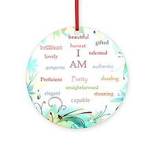 I AM 2 Round Ornament
