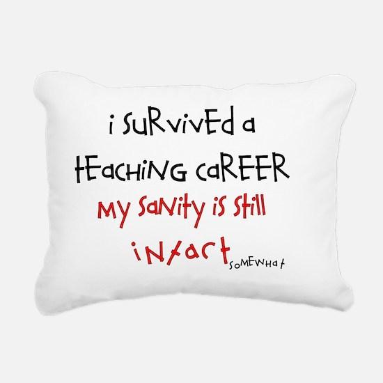 retired  teacher sanity  Rectangular Canvas Pillow