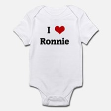 I Love Ronnie  Infant Bodysuit