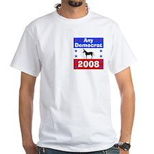 Any Democrat 2008 Shirt