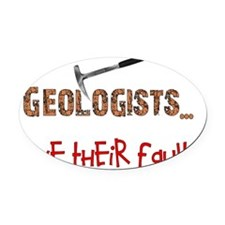geologist have their faults Oval Car Magnet