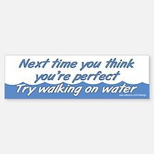 Walking on Water Bumper Bumper Bumper Sticker