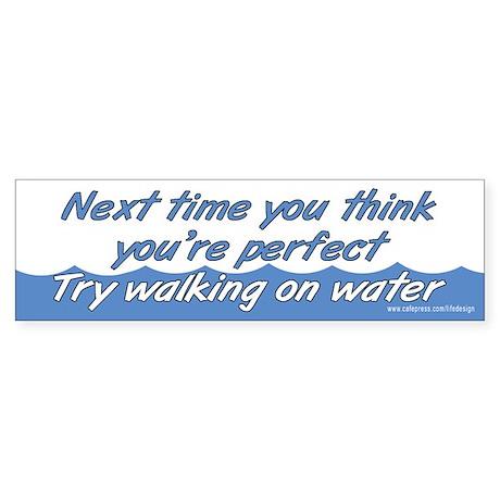 Walking on Water Bumper Sticker