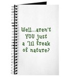 Aren't You..Lil Freak Nature Journal