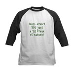 Aren't You..Lil Freak Nature Kids Baseball Jersey