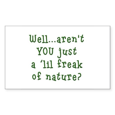 Aren't You..Lil Freak Nature Rectangle Sticker