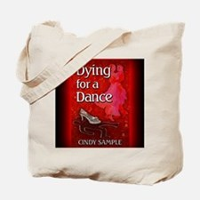 Dying for a Dance mouse pad Tote Bag