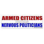 Nervous Politicians Bumper Sticker