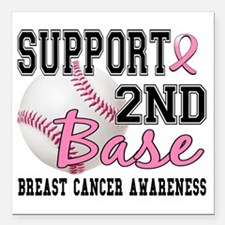 "- 2nd Base Breast Cancer Square Car Magnet 3"" x 3"""