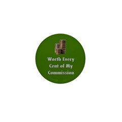 Worth Every Cent Mini Button (100 pack)