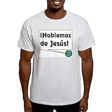 ¡Hablemos de Jesús! T-Shirt