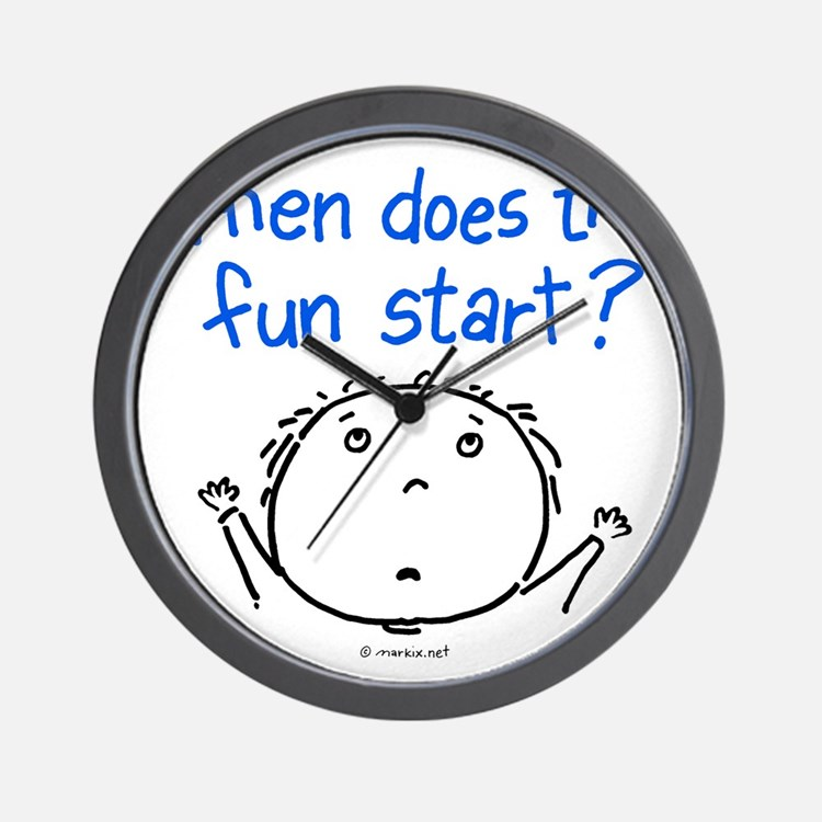 when does the fun start? Wall Clock