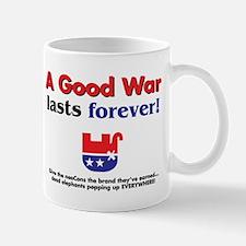 Mug - A Good War lasts forever!